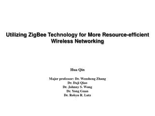 Utilizing  ZigBee  Technology  for More Resource-efficient Wireless Networking
