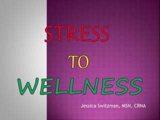 STRESS  to WELLNESS