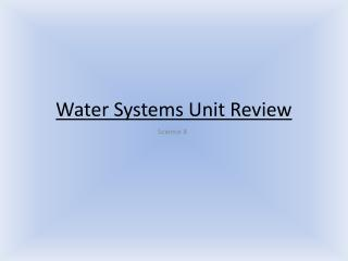 Water Systems Unit Review