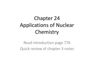 Chapter 24  Applications of Nuclear  Chemistry