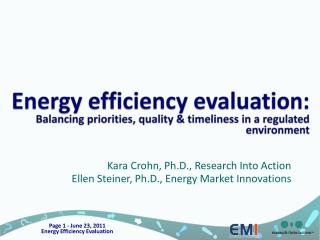 Energy efficiency evaluation:  Balancing priorities, quality & timeliness in a regulated environment