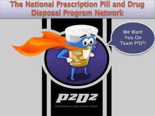 The National Prescription Pill and Drug  Disposal Program Network