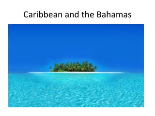 Caribbean and the Bahamas