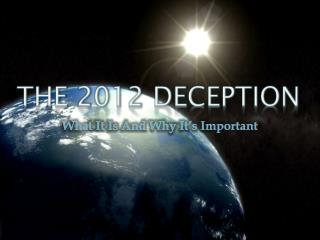 THE 2012 DECEPTION