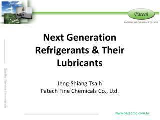 Next Generation  Refrigerants & Their Lubricants