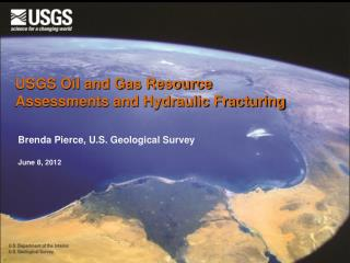 USGS Oil and Gas Resource Assessments and Hydraulic Fracturing