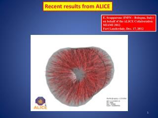 E. Scapparone (INFN – Bologna, Italy) o n behalf of the ALICE Collaboration MIAMI 2012 Fort Lauderdale, Dec. 17, 2012