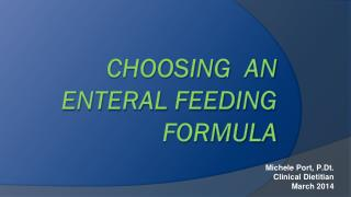 CHOOSING   AN  ENTERAL FEEDING FORMULA