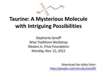 Taurine : A Mysterious Molecule with Intriguing Possibilities