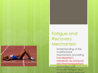 Fatigue and Recovery Mechanism