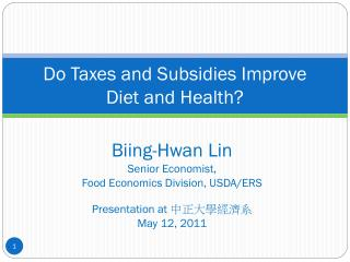 Do Taxes and Subsidies Improve  Diet and Health?