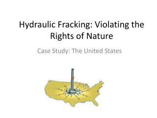 Hydraulic Fracking: Violating the Rights of Nature
