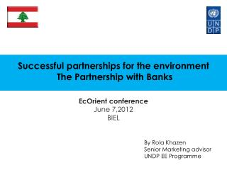 Successful partnerships for the environment  The Partnership  with Banks