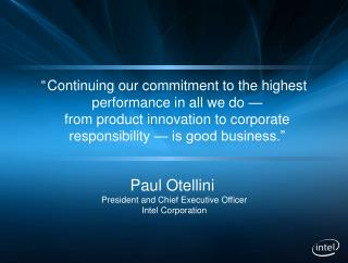 """	Continuing our commitment to the highest performance in all we do —  from  product innovation to corporate responsibi"