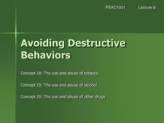 Avoiding Destructive Behaviors