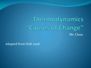 """Thermodynamics """"Causes of Change"""""""