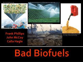 Bad Biofuels