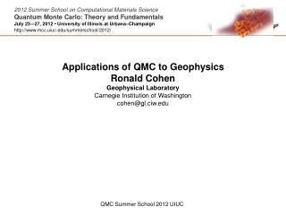 Applications of QMC to Geophysics Ronald Cohen Geophysical Laboratory Carnegie Institution of Washington cohen@gl.ciw.e
