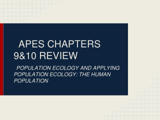APES CHAPTERS 9&10 REVIEW