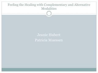 Feeling the Healing with Complementary and Alternative Modalities