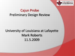 Cajun Probe Preliminary Design Review