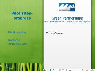 Pilot  sites -  progress