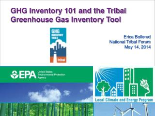 GHG Inventory 101 and the Tribal Greenhouse Gas Inventory Tool  Erica  Bollerud National Tribal Forum May 14, 2014