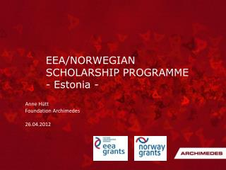 EEA/NORWEGIAN SCHOLARSHIP PROGRAMME -  Estonia -
