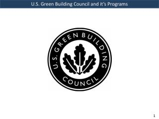 U.S. Green Building Council and it�s Programs