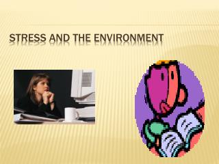 Stress and the environment