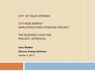 City of Palm Springs Citywide Energy  Infrastructure Upgrade Project   The Business Case For  Project Approval
