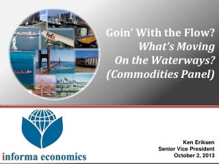 Goin � With the Flow? What�s Moving On the Waterways? (Commodities Panel)