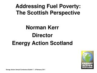 Addressing Fuel Poverty:  The Scottish Perspective