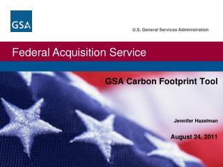 GSA Carbon Footprint Tool Jennifer  Hazelman August 24, 2011