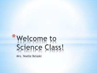 Welcome to Science Class!