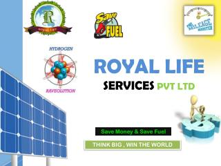 ROYAL LIFE SERVICES  PVT LTD