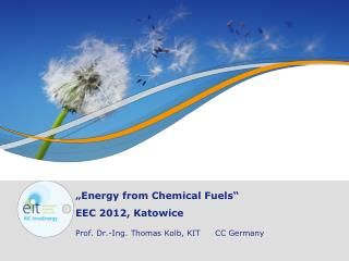"""Energy  from  Chemical  Fuels "" EEC  2012, Katowice"