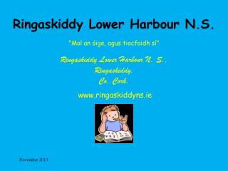 "Ringaskiddy  Lower  Harbour  N.S. ""Mol an  óige ,  agus tiocfaidh sí "" Ringaskiddy  Lower Harbour N. S., Ringaskiddy ,"
