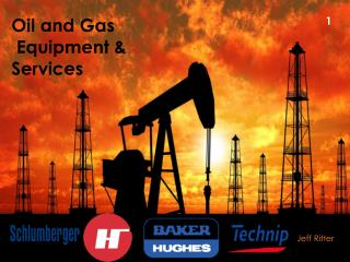 Oil and Gas  Equipment & Services