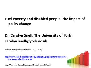 Fuel Poverty and disabled people: the impact of policy  change Dr. Carolyn Snell, The University of York c arolyn.snell