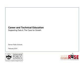 Career and Technical Education Supporting Data & The Case for Growth