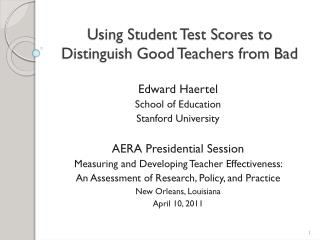 Using Student Test Scores to Distinguish Good Teachers from Bad