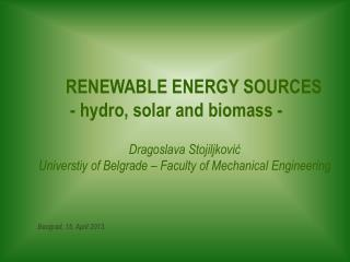 RENEWABLE ENERGY SOURCES - hydro, solar and biomass -