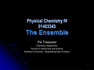 Physical Chemistry IV 01403343  The  Ensemble