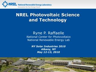 Ryne P.  Raffaelle National Center for  Photovoltaics National Renewable Energy Lab