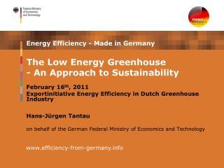 February 16 th , 2011 Exportinitiative Energy Efficiency in Dutch Greenhouse Industry Hans-Jürgen Tantau
