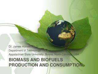 Biomass and Biofuels Production and Consumption