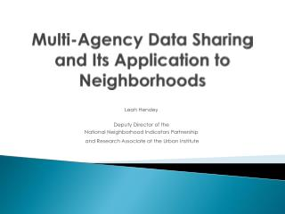Multi-Agency Data Sharing and  Its  Application to  Neighborhoods