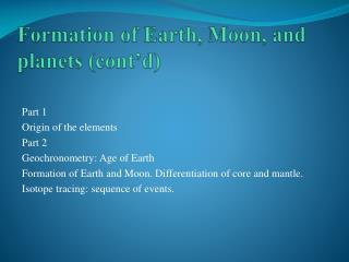 Formation of Earth, Moon, and planets (cont�d)