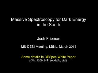 Massive Spectroscopy for Dark Energy  in the South